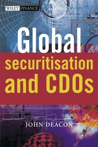 Image for Global Securitisation and CDOs (The Wiley Finance Series)