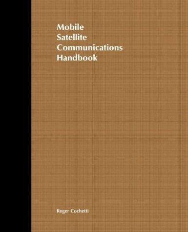 Mobile Satellite Communications Handbook by Roger Cochetti