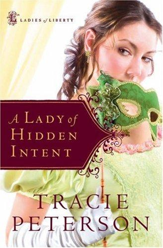 A Lady of Hidden Intent (Ladies of Liberty, Book 2)