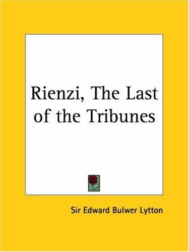 Rienzi, The Last of the Tribunes