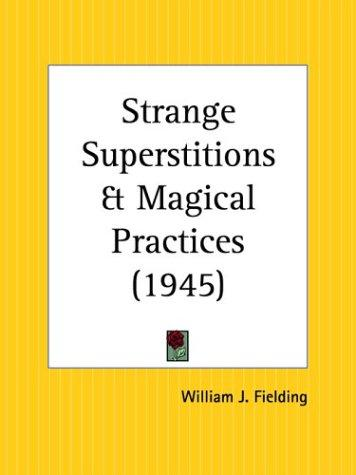 Download Strange Superstitions and Magical Practices