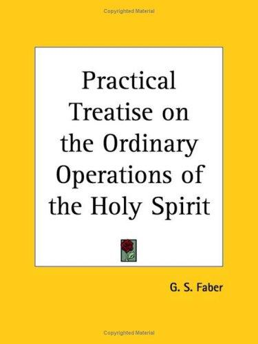 Download Practical Treatise on the Ordinary Operations of the Holy Spirit