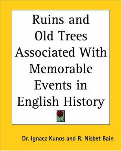 Download Ruins And Old Trees Associated With Memorable Events In English History