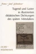Tugend und Laster in illustrierten didaktischen Dichtungen des späten Mittelalters