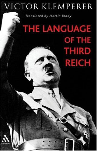 Download Language Of The Third Reich: Lti, Lingua Tertii Imperii