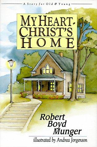 My heart– Christ's home
