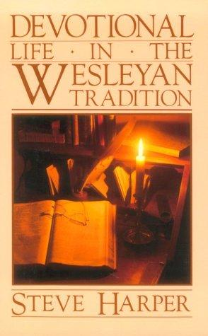 Download Devotional Life in the Wesleyan Tradition
