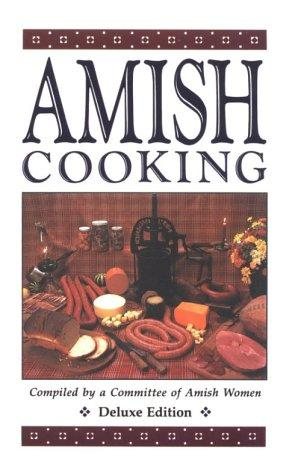 Amish Cooking, The Classic Bestseller Deluxe Edition, Committee of Amish Women