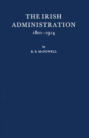 Download The Irish administration, 1801-1914