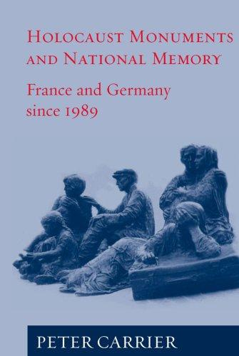 Download Holocaust monuments and national memory cultures in France and Germany since 1989