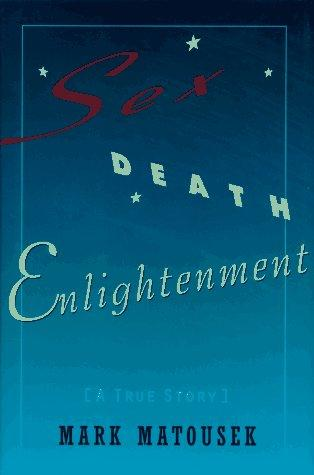 Download Sex, death, enlightenment