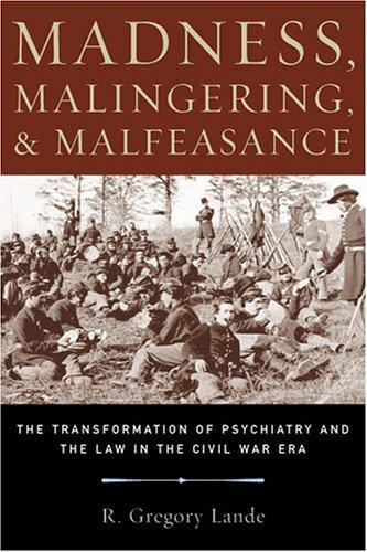 Madness, Malingering &  Malfeasance