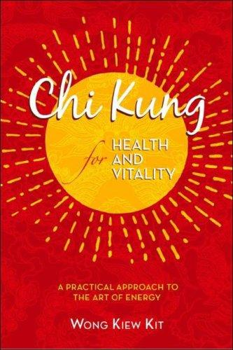 Download Chi Kung for Health and Vitality