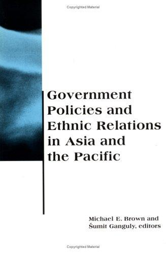 Government Policies and Ethnic Relations in Asia and the Pacific (BCSIA Studies in International Security), Brown, Michael E. (Editor); Ganguly, umit (Editor)