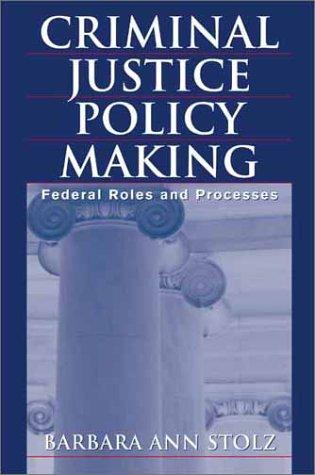 Download Criminal Justice Policy Making