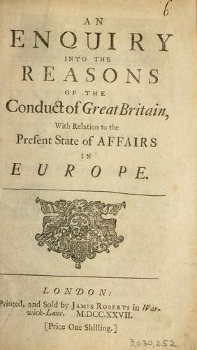 Download An enquiry into the reasons of the conduct of Great Britain with relation to the present state of affairs in Europe.