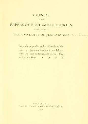 Download Calendar of the papers of Benjamin Franklin in the library of the University of Pennsylvania