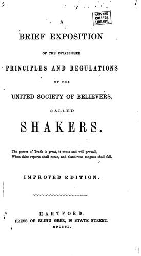 A brief exposition of the established principles and regulations of the United Society of Believers called Shakers.