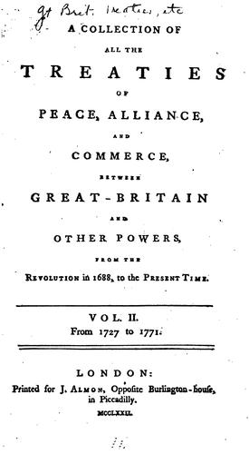 Download A collection of all the treaties of peace, alliance, and commerce, between Great-Britain and other powers
