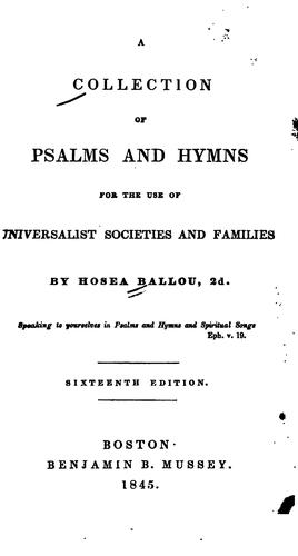 A collection of Psalms and hymns for the use of Universalist societies and families.