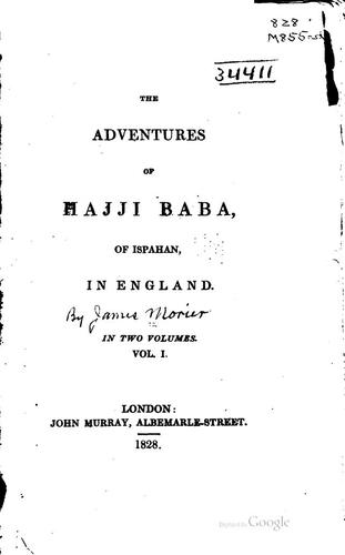 The adventures of Hajji Baba, of Ispahan, in England …