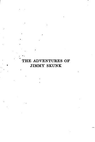 The adventures of Jimmy Skunk.
