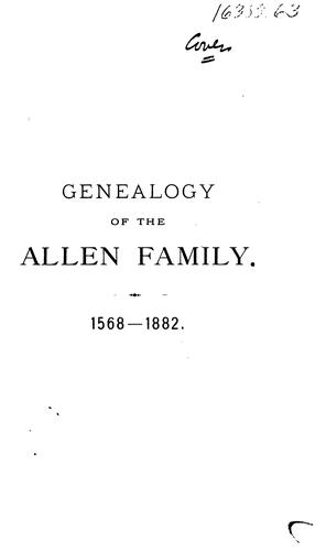 Download A genealogy of the Allen family from 1568 to 1882.