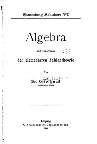 Algebra, mit einschluss der elementaren zahlentheorie