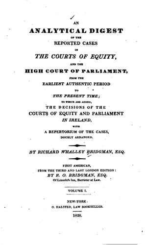 Download An analytical digest of the reported cases in the courts of equity, and the High court of Parliament