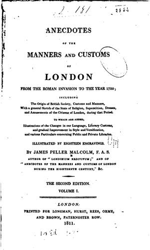Download Anecdotes of the manners and customs of London from the Roman invasion to the year 1700 …
