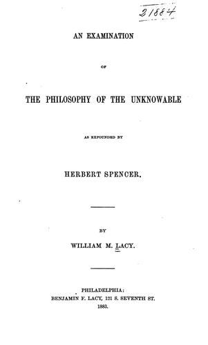 An examination of the philosophy of the unknowable as expounded by Herbert Spencer.