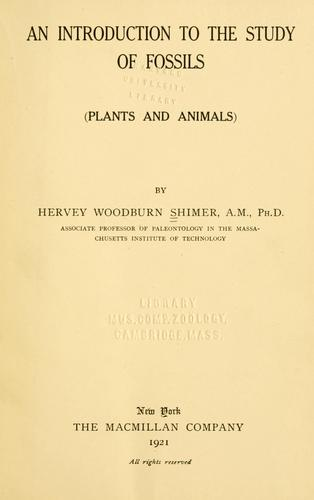 An introduction to the study of fossils (plants and animals)