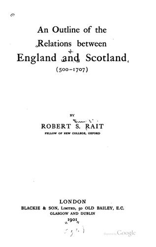 cover of  an outline of the relations between england and scotland  500 1707