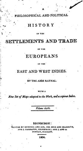 Download Philosophical and political history of the settlements and trade of the Europeans in the East and West Indies.