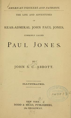 Download The life and adventures of Rear-Admiral John Paul Jones, commonly called Paul Jones.
