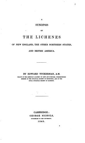 A synopsis of the lichenes of New England, the other northern states, and British America.