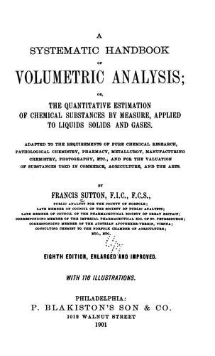Download A systematic handbook of volumetric analysis; or, The quantitative estimation of chemical substances by measure