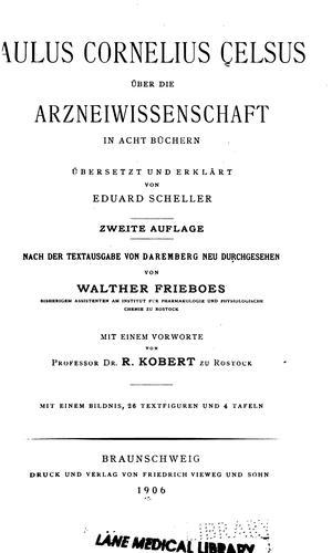 Aulus Cornelius Celsus über die arzneiwissenschaft in acht büchern