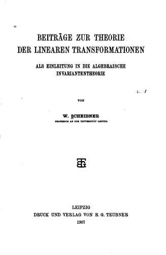 Download Beiträge zur theorie der linearen transformationen als einleitung in die algebraische invariantentheorie