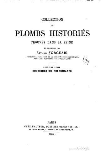 Download Collection de plombs historiés trouvés dans la Seine et recueillis par Arthur Forgeais …