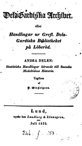 Download DelaGardiska archivet, eller Handlingar ur Grefl.