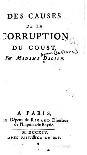 Des causes de la corruption du goust by Dacier Madame
