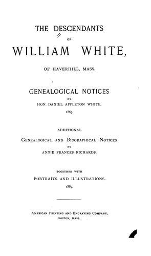 The descendants of William White of Haverhill, Mass.