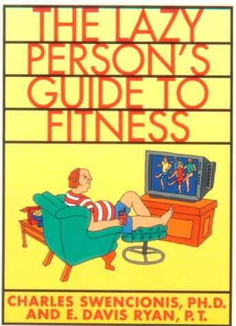 """The lazy person's guide to fitness, or, """"I get all the exercise I need walking around the office"""""""