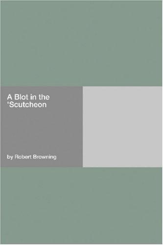 Download A Blot in the \'Scutcheon