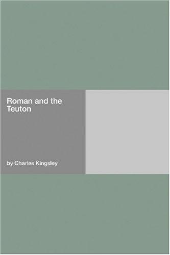 Download Roman and the Teuton