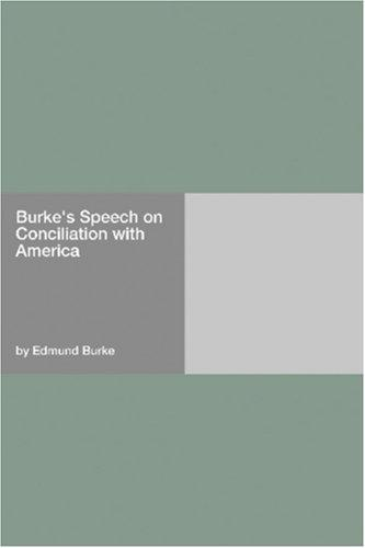 Download Burke\'s Speech on Conciliation with America