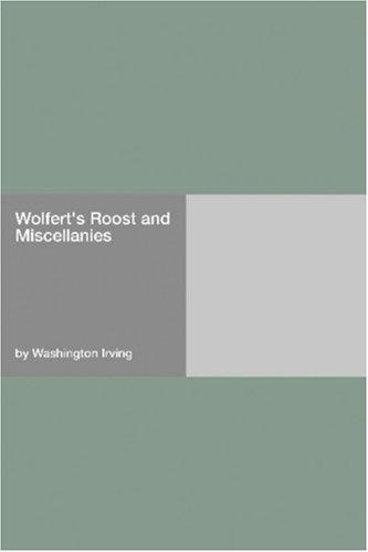 Wolfert\'s Roost and Miscellanies