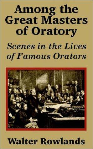 Download Among the Great Masters of Oratory