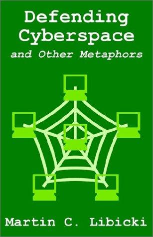 Download Defending Cyberspace and Other Metaphors